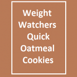 Weight Watchers Quick Oatmeal Cookies