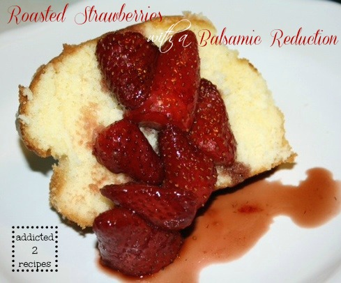 Roasted Strawberries with a Balsamic Reduction