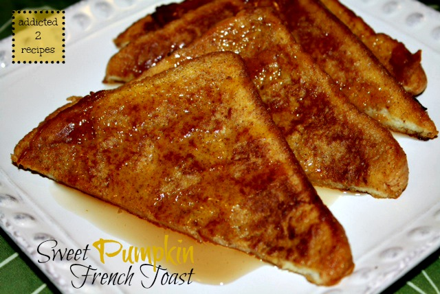 Sweet Pumpkin French Toast