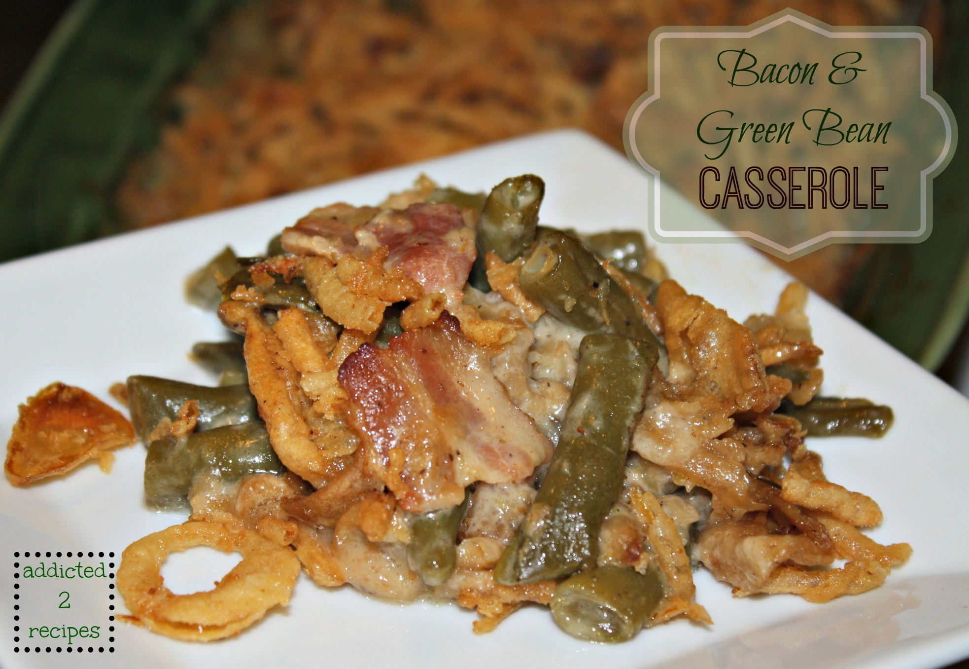 beautiful green bean casserole recipe with bacon Part - 3: beautiful green bean casserole recipe with bacon ideas