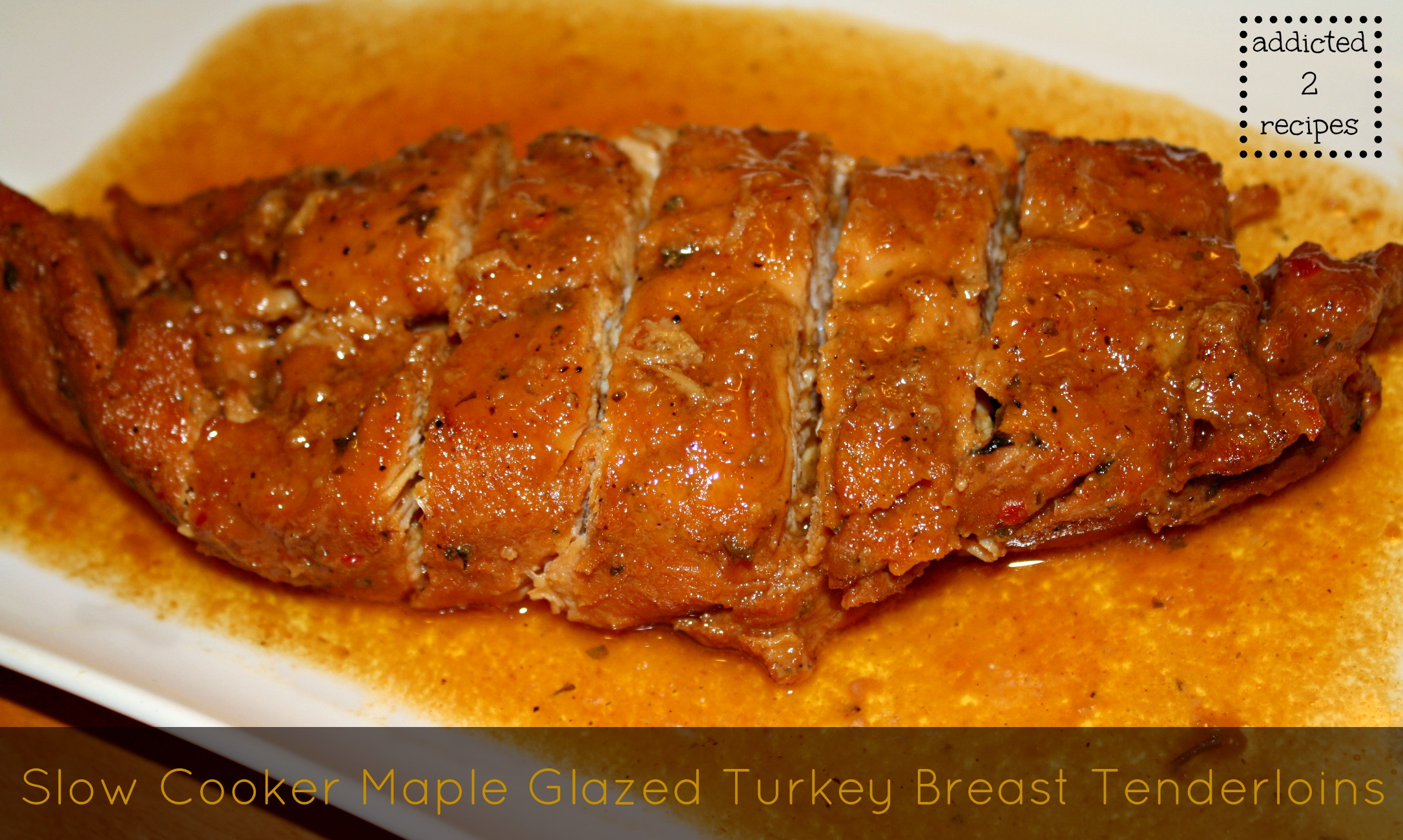 Slow Cooker Maple Glazed Turkey Breast Tenderloins