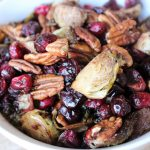 Roasted Brussels Sprouts Cranberries and Pecans