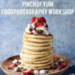 Pinch of Yum Food Photography Workshop